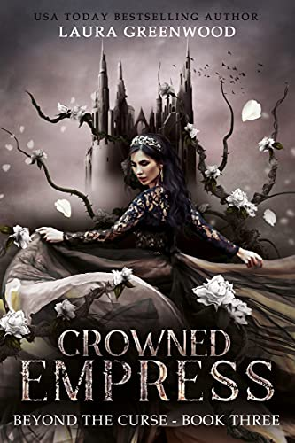 Crowned Empress Laura Greenwood Beyond The Curse