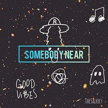Somebody Near (Radio Edit )