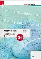 Mathematik I HAK + digitales Zusatzpaket: - Erklaerungen, Aufgaben, Loesungen, Formeln