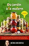 Du jardin à la maison: Conserver les aliments - Ce que tout jardinier amateur devrait savoir sur la plantation, la récolte et la conservation