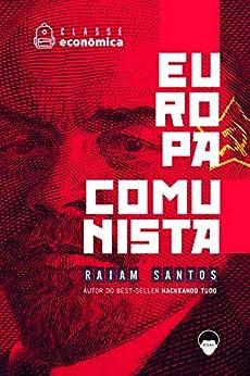 Classe Econômica #1: Europa Comunista [ebook] por [Raiam Santos, Gui Pinheiro]
