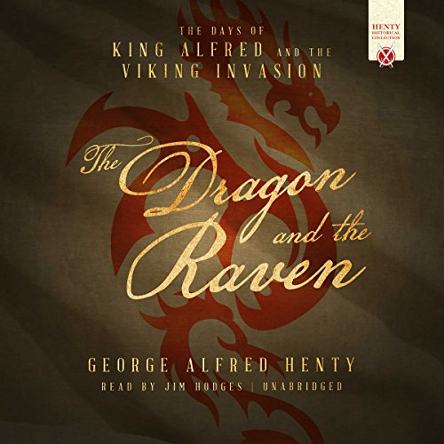 The Dragon and the Raven                   By:                                                                                                                                 George Alfred Henty                               Narrated by:                                                                                                                                 Jim Hodges                      Length: 7 hrs and 39 mins     3 ratings     Overall 3.7