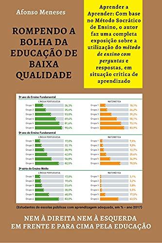 ROMPENDO A BOLHA DA EDUCAÇÃO DE BAIXA QUALIDADE: NEM À DIREITA NEM À ESQUERDA EM FRENTE E PARA CIMA PELA EDUCAÇÃO