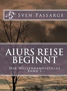Aiurs Reise beginnt: Der Weltenkampfzyklus Band 1 (German Edition)