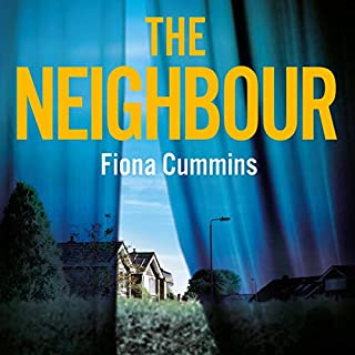 The Neighbour                   By:                                                                                                                                 Fiona Cummins                               Narrated by:                                                                                                                                 Kelly Hotten                      Length: 10 hrs and 32 mins     16 ratings     Overall 4.1