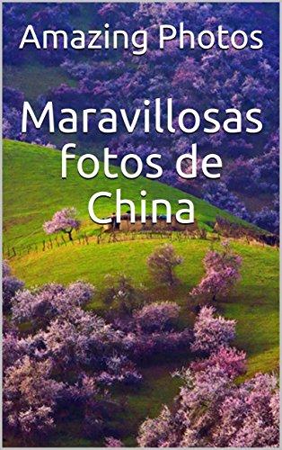 Maravillosas fotos de China  (Fotos Libro  nº 4) (Spanish Edition)