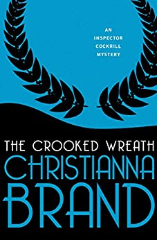 The Crooked Wreath (The Inspector Cockrill Mysteries Book 3) by [Christianna Brand]