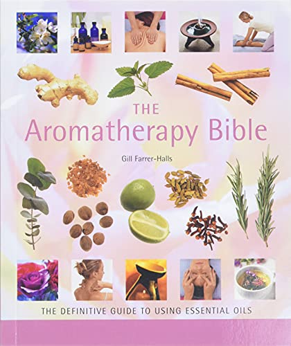 Compare Textbook Prices for The Aromatherapy Bible: The Definitive Guide to Using Essential Oils Volume 3 Mind Body Spirit Bibles Ninth Printing Edition ISBN 8601401092513 by Farrer-Halls, Gill