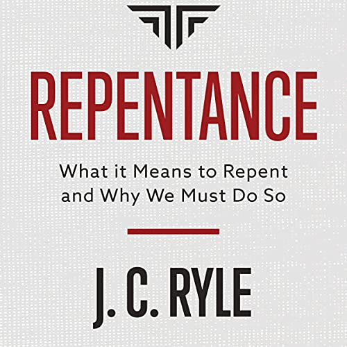 Repentance - Updated Edition Audiobook By J. C. Ryle cover art