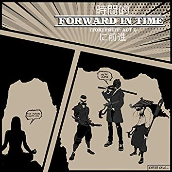 Forward in Time (feat. Val-Verrel) [Toki Fruit: Act I]