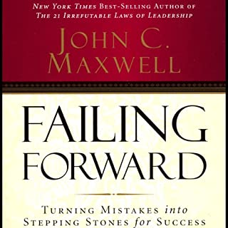 Failing Forward                   By:                                                                                                                                 John C. Maxwell                               Narrated by:                                                                                                                                 John C. Maxwell                      Length: 2 hrs and 45 mins     61 ratings     Overall 4.6