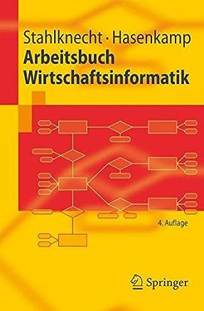 Arbeitsbuch Wirtschaftsinformatik (Springer-Lehrbuch) (German Edition)