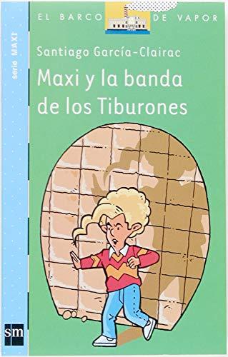 Maxi y la banda de los Tiburones (El Barco de Vapor Azul nº 2) (Spanish Edition)
