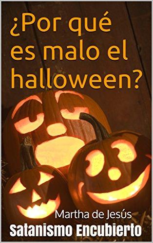¿Por qué es malo el halloween?: Satanismo Encubierto
