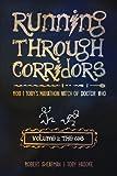Running Through Corridors: Rob and Toby's Marathon Watch of Doctor Who (Volume 1: The 60s) (Running Through Corridors series)