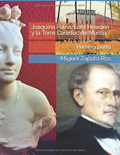 Joaquina Plana, Lord Howden y la Torre Caradoc de Murcia: Primera parte