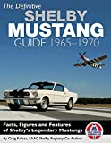 The Definitive Shelby Mustang Guide: 1965-1970
