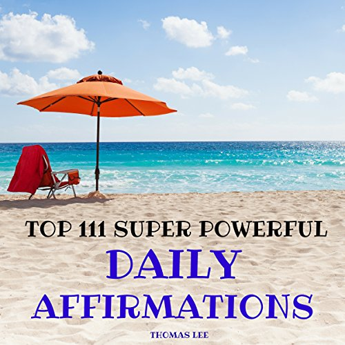Top 111 Super Powerful Daily Affirmations Titelbild