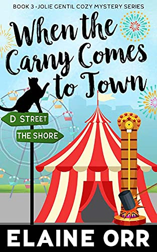 Book: When the Carny Comes to Town (Jolie Gentil Cozy Mystery Series Book 3) by Elaine Orr