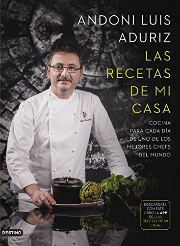 Las recetas de mi casa : cocina para cada día de uno de los mejores chefs del mundo