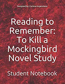 Reading to Remember: To Kill a Mockingbird Novel Study: Student Notebook