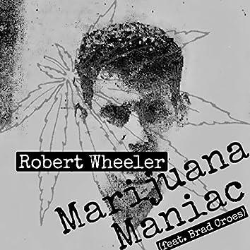 Marijuana Maniac (feat. Brad Croes)