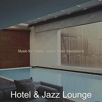 Music for Hotels - Joyful Tenor Saxophone