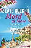 Mord al Mare (Florentinische Morde, Band 5) - Beate Boeker
