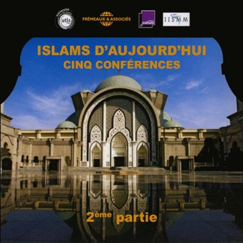Islams d'aujourd'hui - 2ème partie  audiobook cover art