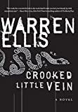 Crooked Little Vein: A Novel (P.S.)...