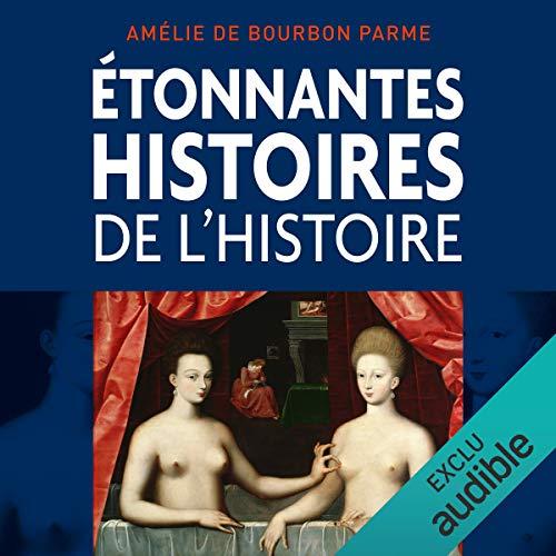 Couverture de Étonnantes histoires de l'histoire