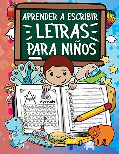 Aprender A Escribir Letras Para Niños: Primeros Ejercicios De Escritura Para Aprender El Alfabeto.