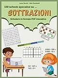 Sottrazioni: Schedario in formato PDF interattivo (100 schede operative su... Vol. 7) (Italian Edition)
