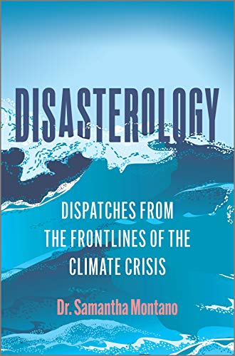 Compare Textbook Prices for Disasterology: Dispatches from the Frontlines of the Climate Crisis Original Edition ISBN 9780778311034 by Montano, Samantha