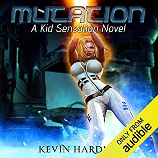 Mutation     Kid Sensation, Book 2              Written by:                                                                                                                                 Kevin Hardman                               Narrated by:                                                                                                                                 Mikael Naramore                      Length: 7 hrs and 19 mins     Not rated yet     Overall 0.0