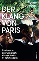 Der Klang von Paris: Eine Reise in die musikalische Metropole des 19. Jahrhunderts