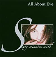 Sixty Minutes with All About Eve by All About Eve