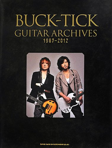 BUCK-TICK GUITAR ARCHIVES 1987-2012