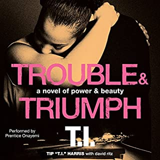 Trouble & Triumph     A Novel of Power & Beauty              By:                                                                                                                                 Tip