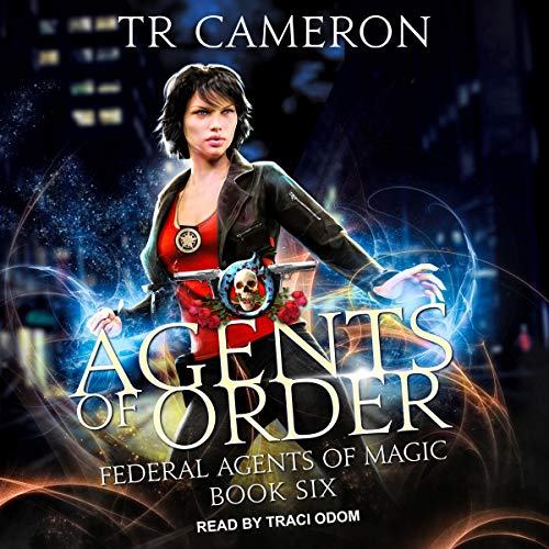 Agents of Order: Federal Agents of Magic, Book 6