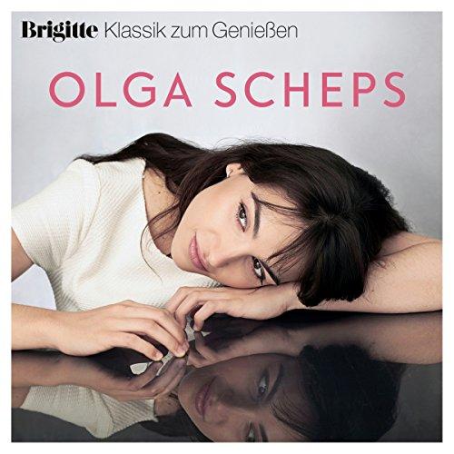 Brigitte Klassik Zum Genießen: Olga Scheps