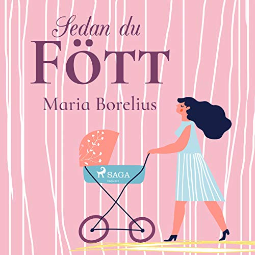 Sedan du fött                   By:                                                                                                                                 Maria Borelius,                                                                                        Regine Elsässer                               Narrated by:                                                                                                                                 Johanna Landt                      Length: 7 hrs and 2 mins     Not rated yet     Overall 0.0