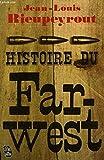 Histoire du Far-West (Le Livre de poche)