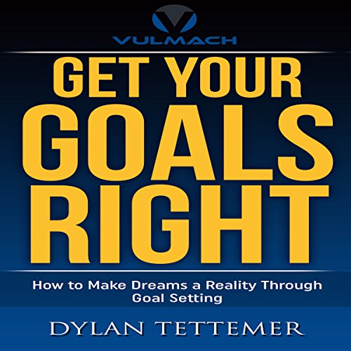 Get Your Goals Right     How To Make Dreams a Reality Through Goal Setting              By:                                                                                                                                 Dylan Tettemer                               Narrated by:                                                                                                                                 Keith Yeager                      Length: 48 mins     Not rated yet     Overall 0.0