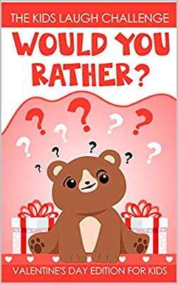 The Laugh Challenge for Kids: Would You Rather? - Valentine's Day Edition : Fun Family Activity Game and Joke Book With Interactive and Hilarious Questions for Boys & Girls (Great Valentine Gift Idea
