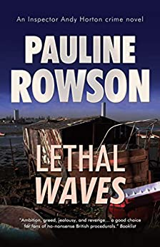 Lethal Waves: An Inspector Andy Horton Mystery (Inspector Andy Horton Crime Novels Book 13) by [Pauline Rowson]