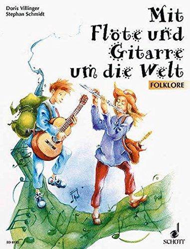 Mit Flöte und Gitarre um die Welt: Folklore. Flöte und Gitarre.