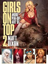 Girls on Top 2: More Pin-Up Art of Matt Dixon