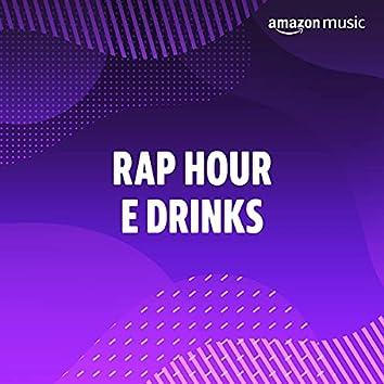 Rap Hour e Drinks