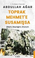 Toprak Mehmet'e Susamissa; Ülkem, Bayragim, Onurum